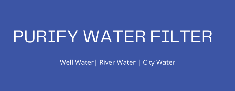 Purify Water Filter