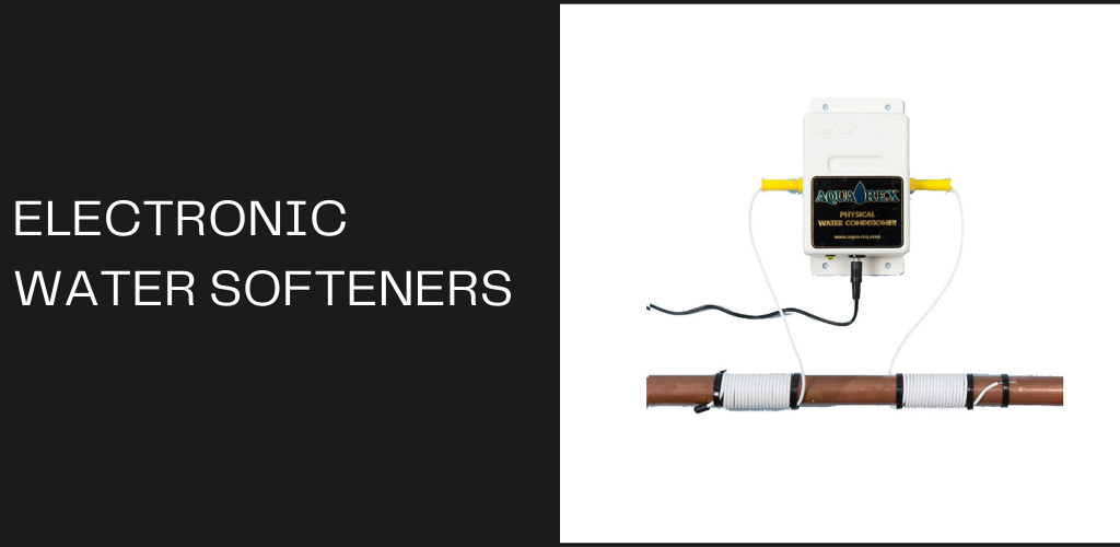 Electronic Water Softeners Benefits