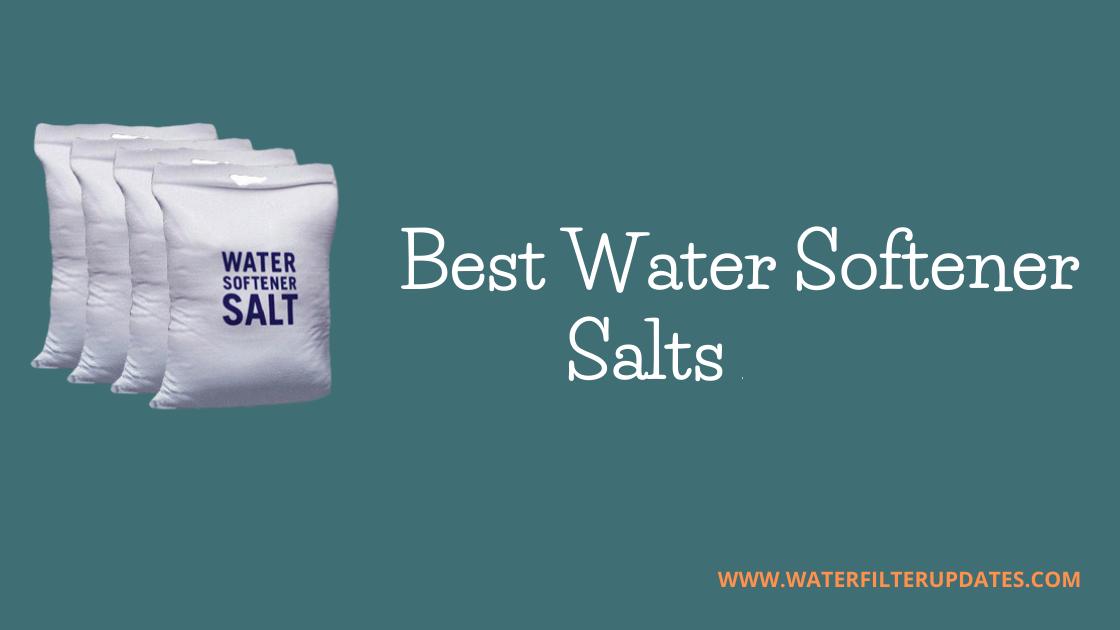 Best Water Softener Salts