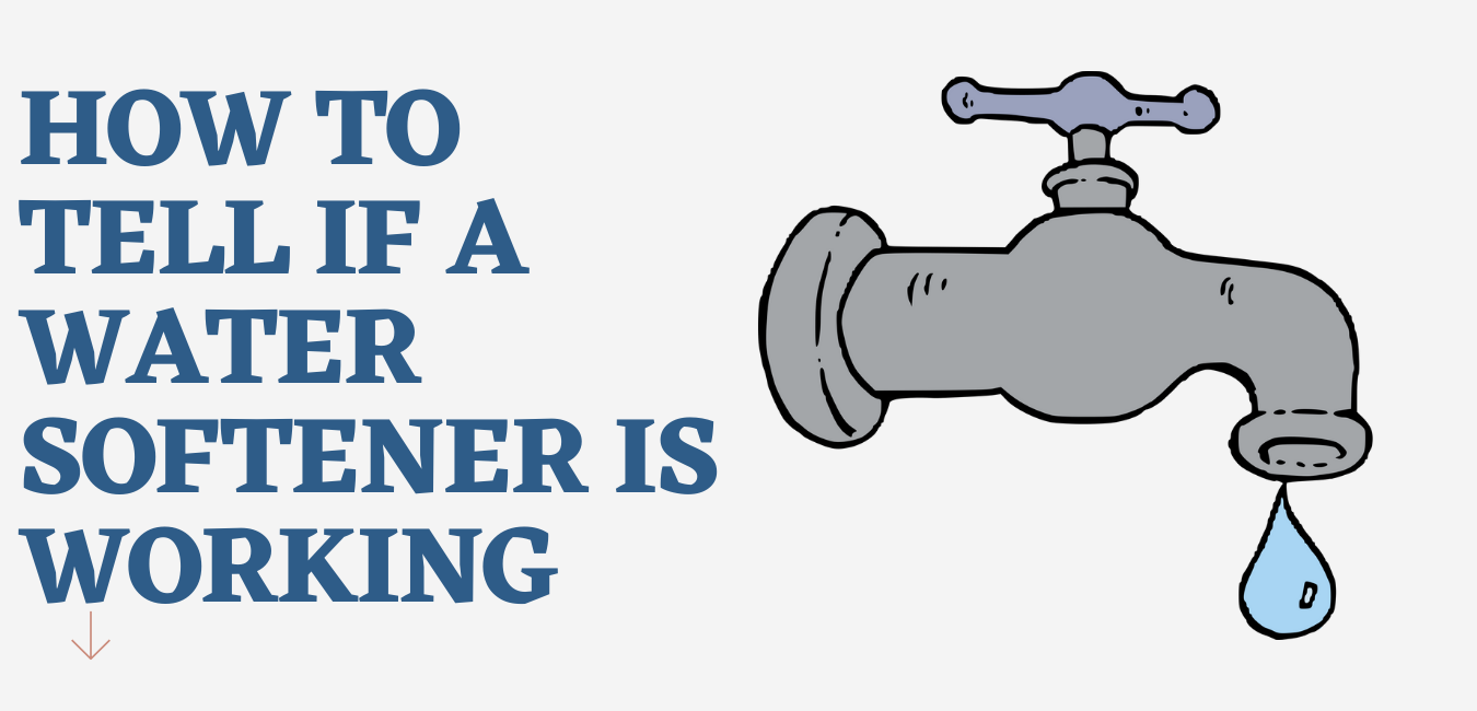 How to Tell If a water Softener Is Working
