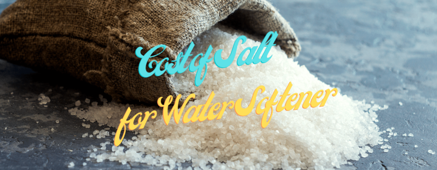 Cost of Salt for Water Softener