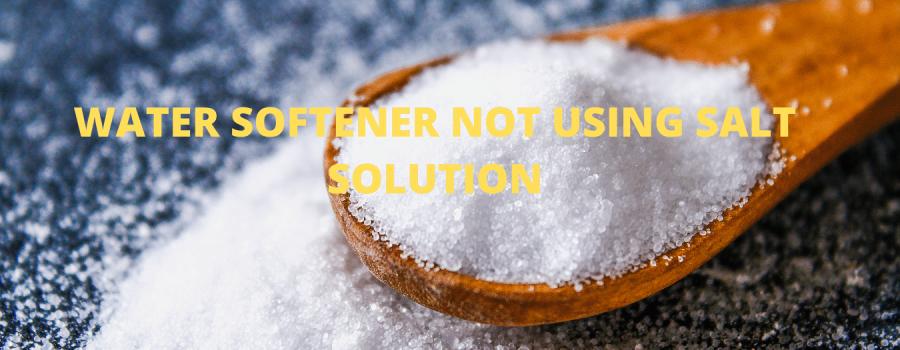 Water Softener not using Salt